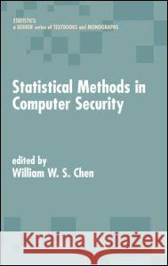 Statistical Methods in Computer Security Chen                                     William W. S. Chen Chen W. S. Chen 9780824759391