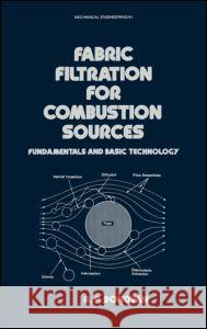 Fabric Filtration for Combustion Sources: Fundamentals and Basic Technology R. P. Donovan Donovan 9780824774523