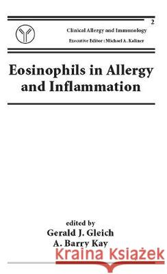 Eosinophils in Allergy and Inflammation Gerald Gleich Gleich J. Gleich Gerald J. Gleich 9780824791216