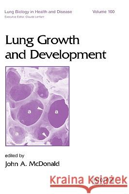 Lung Growth and Development McDonald                                 John A. McDonald 9780824797720