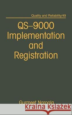 Qs-9000 Registration and Implementation Gurmeet Naroola Naroola 9780824798086