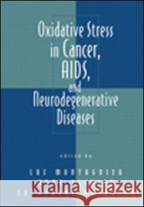 Oxidative Stress in Cancer, AIDS, and Neurodegenerative Diseases Luc Montagnier C. Pasquier 9780824798628