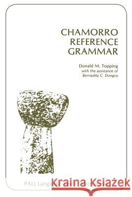 Chamorro Reference Grammar Donald M. Topping 9780824802691