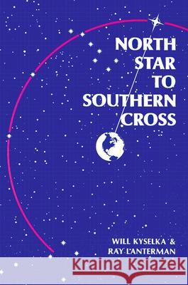 North Star to Southern Cross Will Kyselka Ray Lanterman 9780824804190