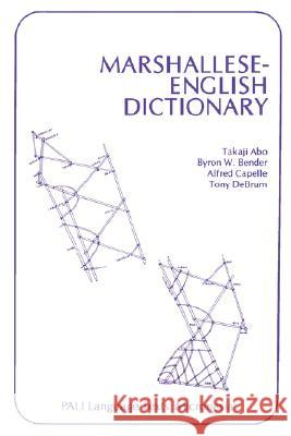 Marshallese-English Dictionary Takaji Abo Tony Debrum Byron W. Bender 9780824804572