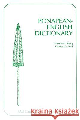 Ponapean-English Dictionary Kenneth L. Rehg Damian G. Sohl Damian G. Sohl 9780824805623