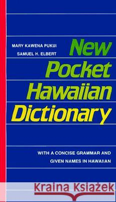 New Pocket Hawaiian Dictionary Mary Kawena Pukui Esther T. Mookini Yu Mapuana Nishizawa 9780824813925