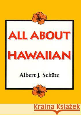 All About Hawaiian Albert J. Schutz 9780824816865