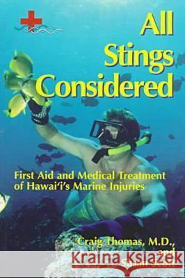 All Stings Considered : First Aid and Medical Treatment of Hawaii's Marine Injuries  9780824819002