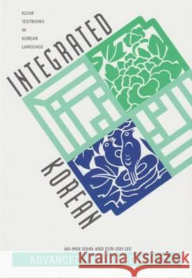 Integrated Korean Advanced Intermediate 2 Korean Language Education and Research C Ho-Min Sohn University of Hawaii Press 9780824825263