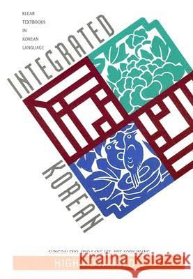 Integrated Korean: High Advanced 1 Sungdai Cho Hyo Sang Lee Hye-Sook Wang 9780824825690