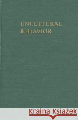 Uncultural Behavior: An Anthropological Investigation of Suicide in the Southern Philippines Charles J-H MacDonald 9780824830601