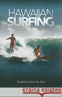 Hawaiian Surfing: Traditions from the Past John R. K. Clark 9780824834142