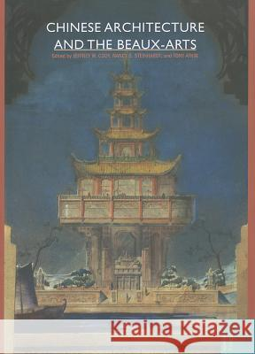 Chinese Architecture and the Beaux-arts Jeffrey W. Cody 9780824834562