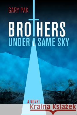 Brothers Under a Same Sky Gary Pak 9780824838386