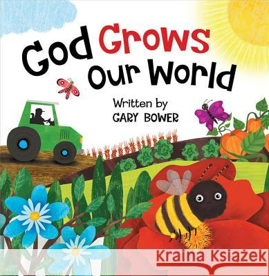 God Grows Our World Gary Bower Elissambura 9780824916718