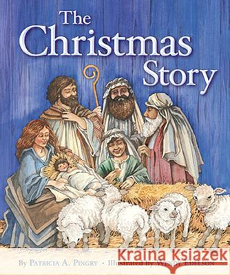 The Christmas Story Patricia A. Pingry 9780824919115