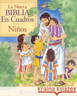 La Nueva Biblia En Cuadros Para Nios = New Bible in Pictures for Little Eyes Kenneth N. Taylor 9780825417092 Portavoz