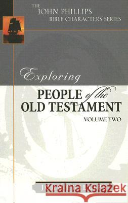 Exploring People of the Old Testament, Volume 2 John Phillips 9780825433856