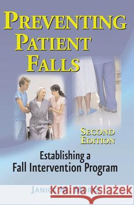 Preventing Patient Falls: Establishing a Fall Intervention Program Janice M. Morse 9780826103895