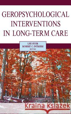 Geropsychological Interventions in Long-Term Care Lee Hyer Robert C. Intrieri 9780826138453
