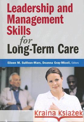 Leadership and Management Skills for Long-Term Care Michael I. Weintraub Ravinder Mamtani Marc S. Micozzi 9780826159939