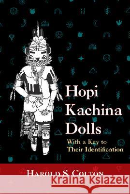 Hopi Kachina Dolls : With a Key to Their Identification Harold S. Colton 9780826301802