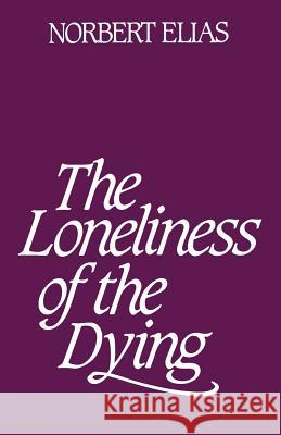 Loneliness of the Dying Norbert Elias 9780826413734