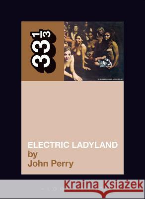 Electric Ladyland John Perry 9780826415714
