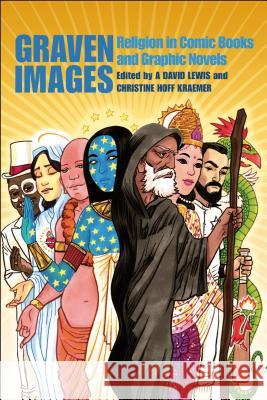 Graven Images: Religion in Comic Books and Graphic Novels A David Lewis 9780826430267 0
