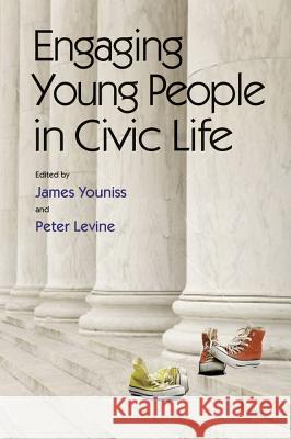 Engaging Young People in Civic Life James Youniss Peter Levine Lee Hamilton 9780826516503 Vanderbilt University Press