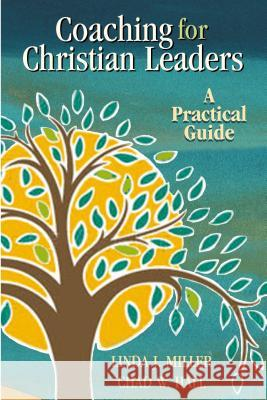 Coaching for Christian Leaders: A Practical Guide Linda J. Miller Chad W. Hall 9780827205079