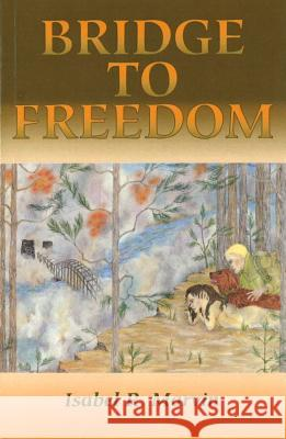 Bridge to Freedom Isabel Marvin 9780827606401
