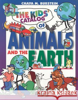 The Kids' Catalog of Animals and the Earth Chaya M. Burstein Chaya M. Burstein 9780827607859