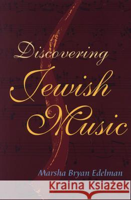Discovering Jewish Music [With CD] Marsha Bryan Edelman 9780827608573