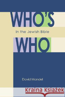 Who's Who in the Jewish Bible David Mandel 9780827608634