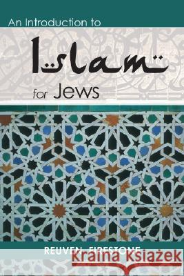 An Introduction to Islam for Jews Reuven Firestone 9780827608641