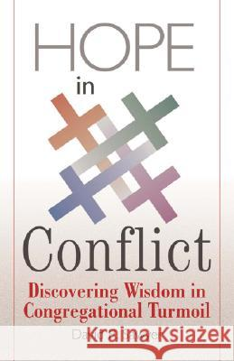 Hope in Conflict: Discovering Wisdom in Congregational Turmoil David R. Sawyer 9780829817584