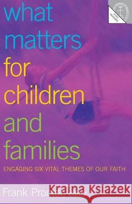 What Matters for Children and Families Frank Proctor 9780829818642