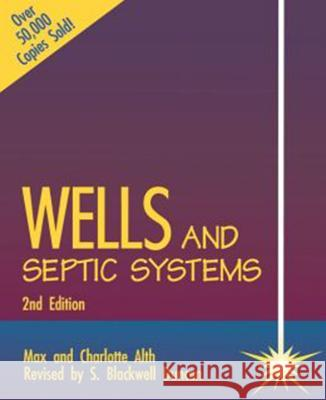 Wells and Septic Systems 2/E Max Alth Charlotte Alth S. Blackwell Duncan 9780830621361