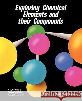 Exploring Chemical Elements and Their Compounds David L. Heiserman 9780830630158