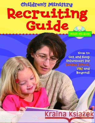 Children's Ministry Recruiting Guide [With CD-ROM] Gospel Light Publications 9780830731121