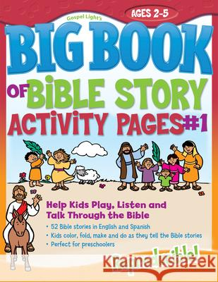 Big Book of Bible Story Activity Pages #1: Help Kids Play, Listen and Talk Through the Bible [With CDROM] Gospel Light 9780830751020