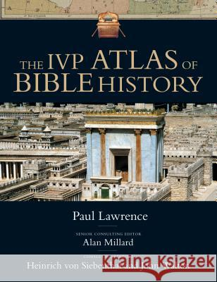 The IVP Atlas of Bible History Paul Lawrence 9780830824526