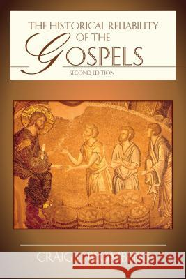 The Historical Reliability of the Gospels Craig L. Blomberg 9780830828074
