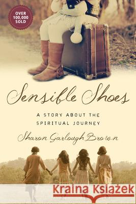 Sensible Shoes: A Story about the Spiritual Journey Sharon Garlough Brown 9780830843053 IVP Books