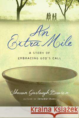An Extra Mile: A Story of Embracing God's Call Sharon Garlough Brown 9780830843329 IVP Books