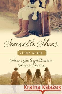 Sensible Shoes Study Guide Sharon Garlough Brown Sharron Carrns 9780830843336 IVP Books