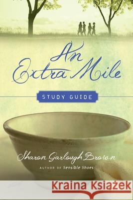 An Extra Mile Study Guide Sharon Garlough Brown 9780830846566 IVP Books