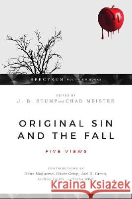 Original Sin and the Fall : Five Views J. B. Stump Chad Meister 9780830852871